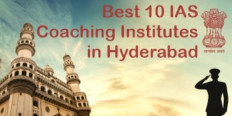Best 10 IAS Coaching Institutes in Hyderabad