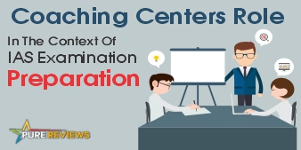 Coaching Centers Role In The Context Of IAS Examination Preparation