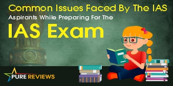 Common Issues Faced By The IAS Aspirants While Preparing For The IAS Exam