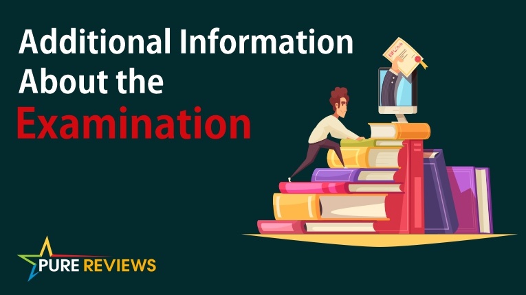 Additional Information About the Examination