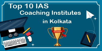 Top 10 IAS Coaching Institutes in Kolkata