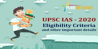 UPSC IAS - 2020 Eligibility Criteria And Other Important Details
